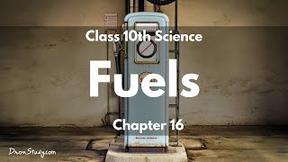 Source of Energy - Fuels : Class 10 Science