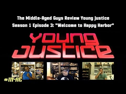 "The Middle-Aged Guys Review Young Justice S01E03: ""Welcome to Happy Harbor"""