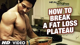 How To Break A Fat Loss PLATEAU | GuruMann | Health And Fitness