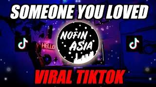 DJ SOMEONE YOU LOVED VIRAL TIKTOK REMIX APENG 🎶 FULL BASS TERBARU 2020
