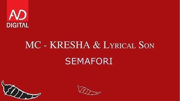 MC KRESHA X LYRICAL SON - SEMAFORI