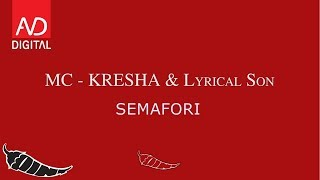 MC KRESHA X LYRICAL SON - SEMAFORI