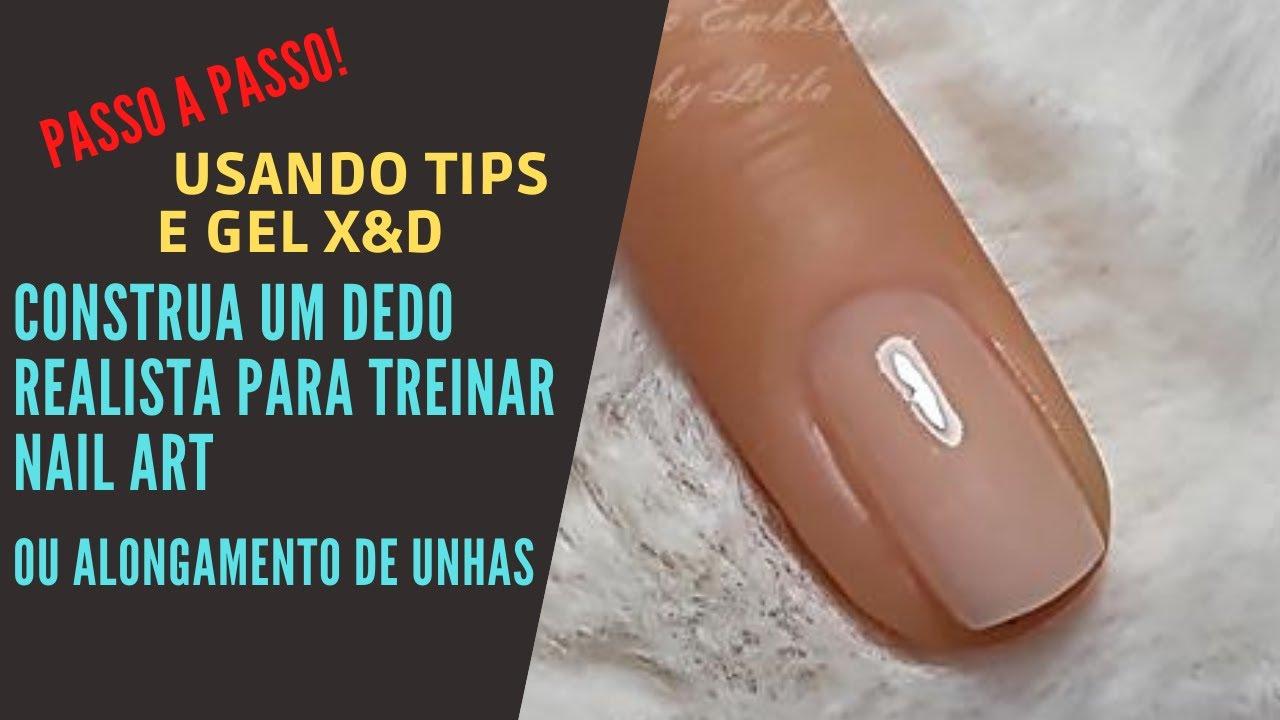 Passo a passo dedo realista para treinar alongamento de unhas ou nail art  feito com tips e gel X&D