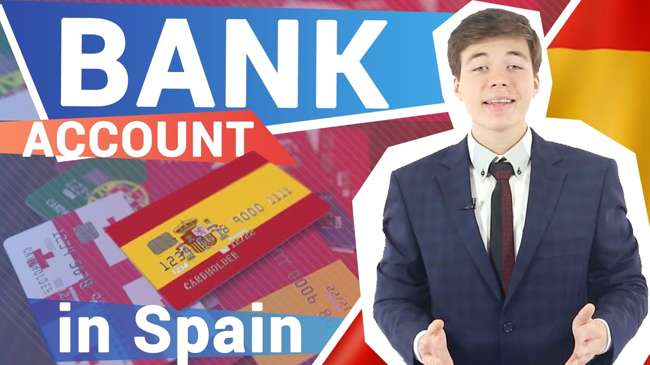 How to open a bank account in Spain?