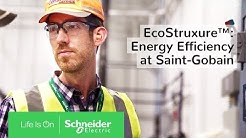 Internet of Things (IoT) & EcoStruxure™: Energy Efficiency at Saint-Gobain | Schneider Electric
