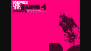 Radio 4 - Enemies Like This (Small Sins Remix)