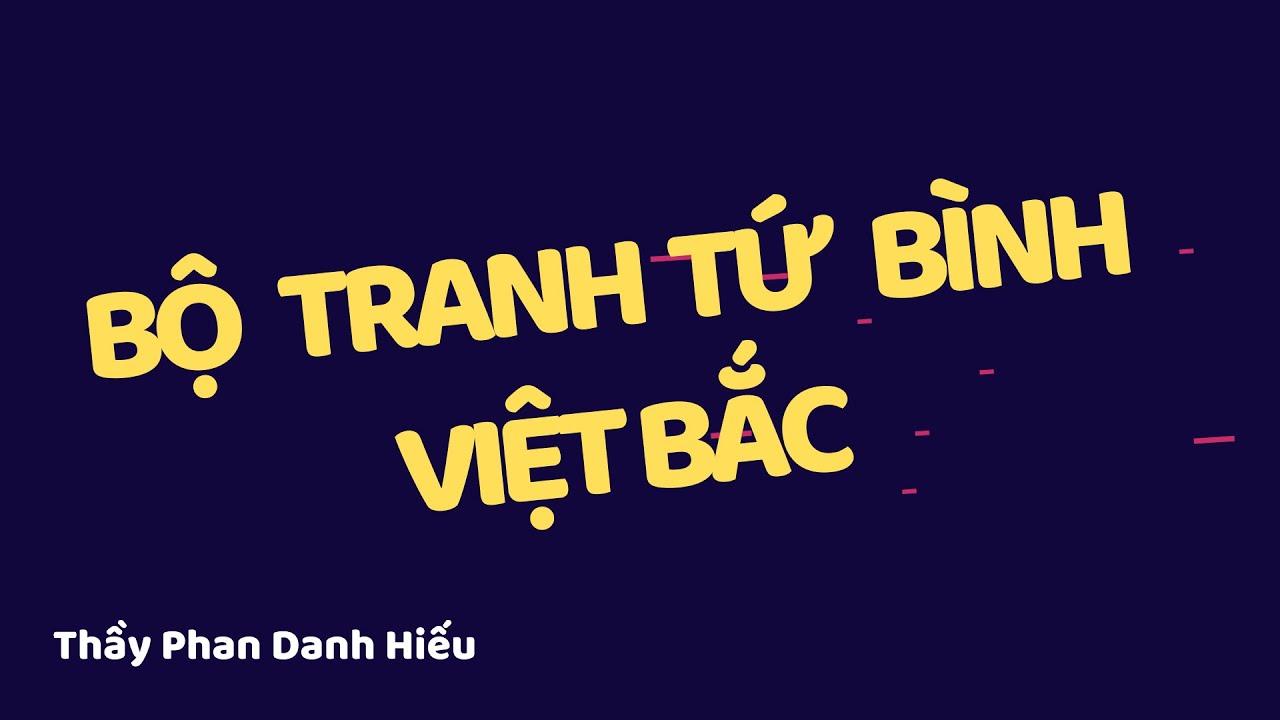 Cảm nhận bức tranh tứ bình Việt Bắc // Văn Học Online