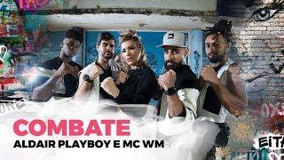 Combate - Aldair Playboy e MC WM  - Coreografia | Lore Improta