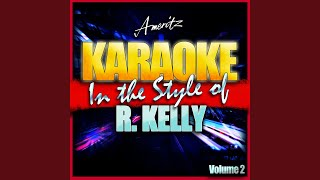 Be Careful (In the Style of R. Kelly feat. Sparkle) (Karaoke Version)