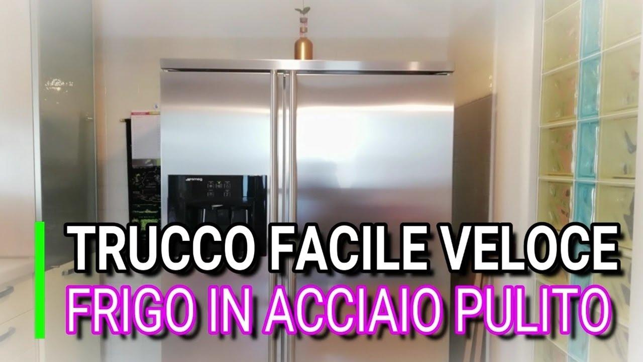 INCREDIBILE, COME PULIRE IL FRIGO IN ACCIAIO, FACILE VELOCE, MARLINDA  CANONICO