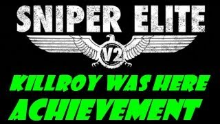 Sniper Elite V2 Kilroy Was Here Trophy/Achievement Guide