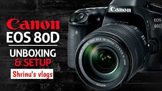 Canon EOS 80D Unboxing # Best vloging camera Under 50k to 1 lakh# Shrinu's Vlogs
