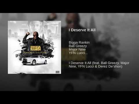 Bigga Rankin - I Deserve It All (Feat. YFN  Lucci, Ball Greezy, Major Nine & Derez Deshon)