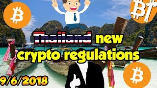 Thailand new exclusive cryptocurrency and bitcoin regulations|9/6/2018|#Dailymining