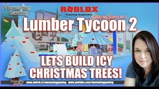 ROBLOX Lumber Tycoon 2 - Lets Build Icy Christmas Trees!