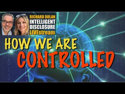 How We Are Controlled. Richard Dolan Intelligent Disclosure Livestream.