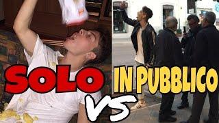 COME SEI - DA SOLO VS IN PUBBLICO