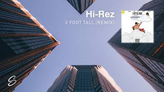 Hi-Rez - 3 Foot Tall (Remix) (ft. Abstract, Hendersin, Huey Mack & YONAS) (Prod. Premise)