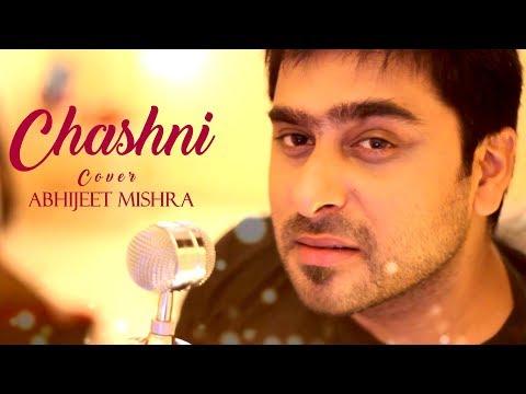 Download Lagu  Chashni | Bharat | Salman Khan | Vishal Shekhar | Cover Song by Abhijeet Mishra Mp3 Free