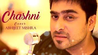 Chashni | Bharat | Salman Khan | Vishal Shekhar | Cover Song by Abhijeet Mishra