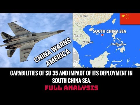 CAPABILITIES OF SU 35 AND IMPACT OF ITS DEPLOYMENT IN SOUTH CHINA SEA.