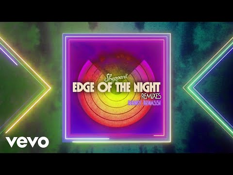 Sheppard - Edge Of The Night (Benny Benassi Remix)
