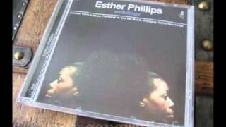 Esther Phillips; I Hope You