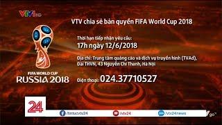 Đài truyền hình Việt Nam chia sẻ bản quyền World Cup - Tin Tức VTV24
