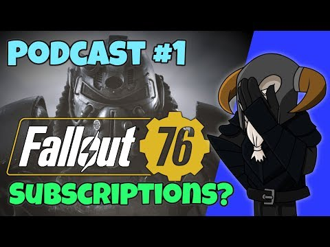 PODCAST#1 : Fallout 76 Subscriptions