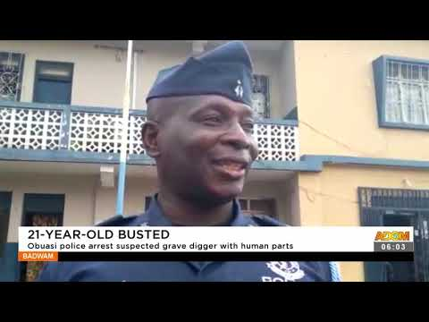 21-Year-old Busted: Obuasi police arrest suspected grave digger with human parts- Adom TV (16-9-21)