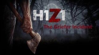 H1Z1 The Griefer Incident