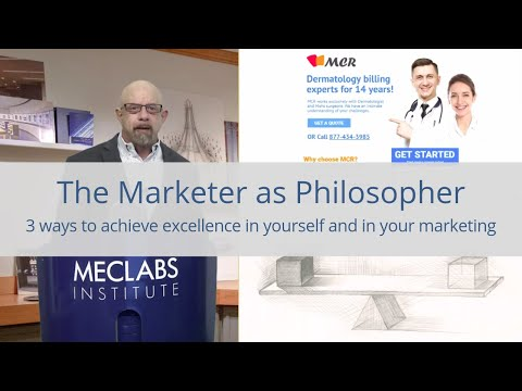 The Marketer as Philosopher: 3 ways to achieve excellence in yourself and in your marketing