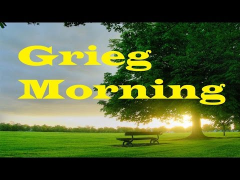 Grieg - Morning (1 Hour )
