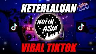 Download Lagu KETERLALUAN (KAMU BUKAN PUTRI RAJA VIRAL TIKTOK) DJ REMIX FULL BASS TERBARU 2020 mp3