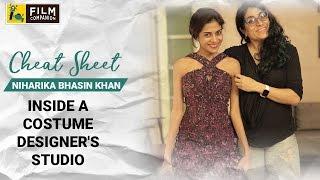 Inside A Costume Designer's Studio | Niharika Bhasin Khan | Cheat Sheet