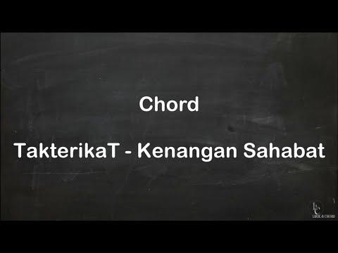 Chord TakteikaT - Kenangan Sahabat