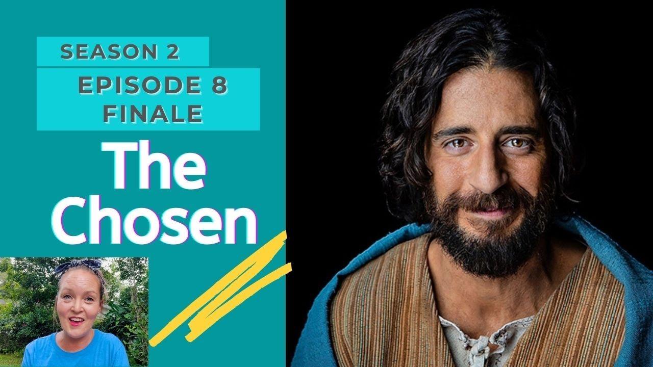 The Chosen (Season 2) Episode 8 (FINALE) Discussion