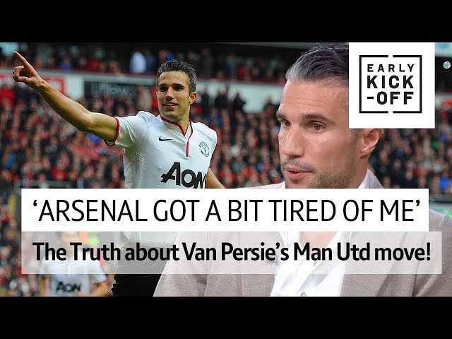 Robin van Persie reveals EXACTLY why he left Arsenal for Manchester United