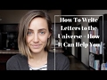 How to Write Letters to Universe + How It Can Help You
