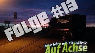 AUF ACHSE | Kurierfahrer mit Leib und Seele / Folge #13