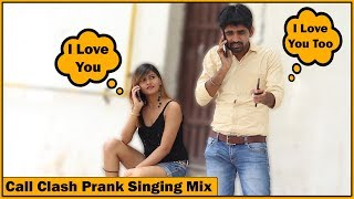 Epic Call Clash Prank on Girls Singing Mix Part #4 | The HunGama Films