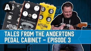 Tales from the Andertons Pedal Cabinet | Episode 3