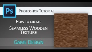 Tutorial: How To Create Original Seamless Wooden Texture In Adobe Photoshop