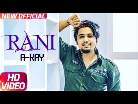 RANI - A Kay | Latest Music Video | New Punjabi Song 2017 | Speed Records