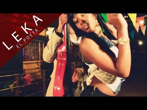 Ke Lo Ke [Video Oficial] - Leka El Poeta
