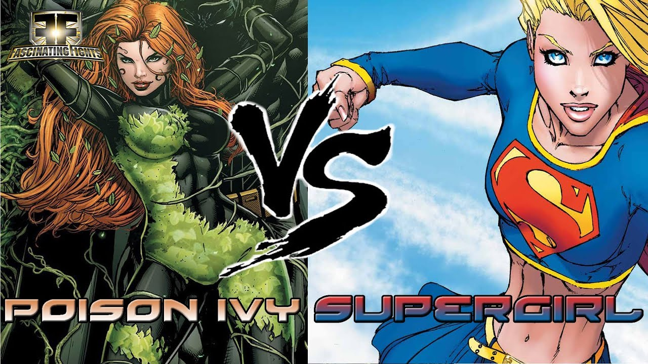 Fascinating Fights Ep 5 Poison Ivy Vs Supergirl Youtube