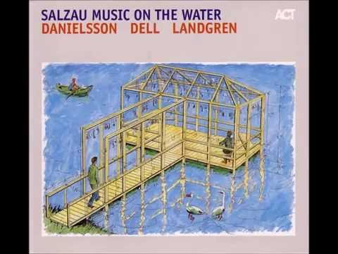 Danielsson/Dell/Landgren ‎– Salzau Music On The Water (Parts V-VI-VII)