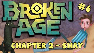 BROKEN AGE: Act 2 - Shay #6 - The End