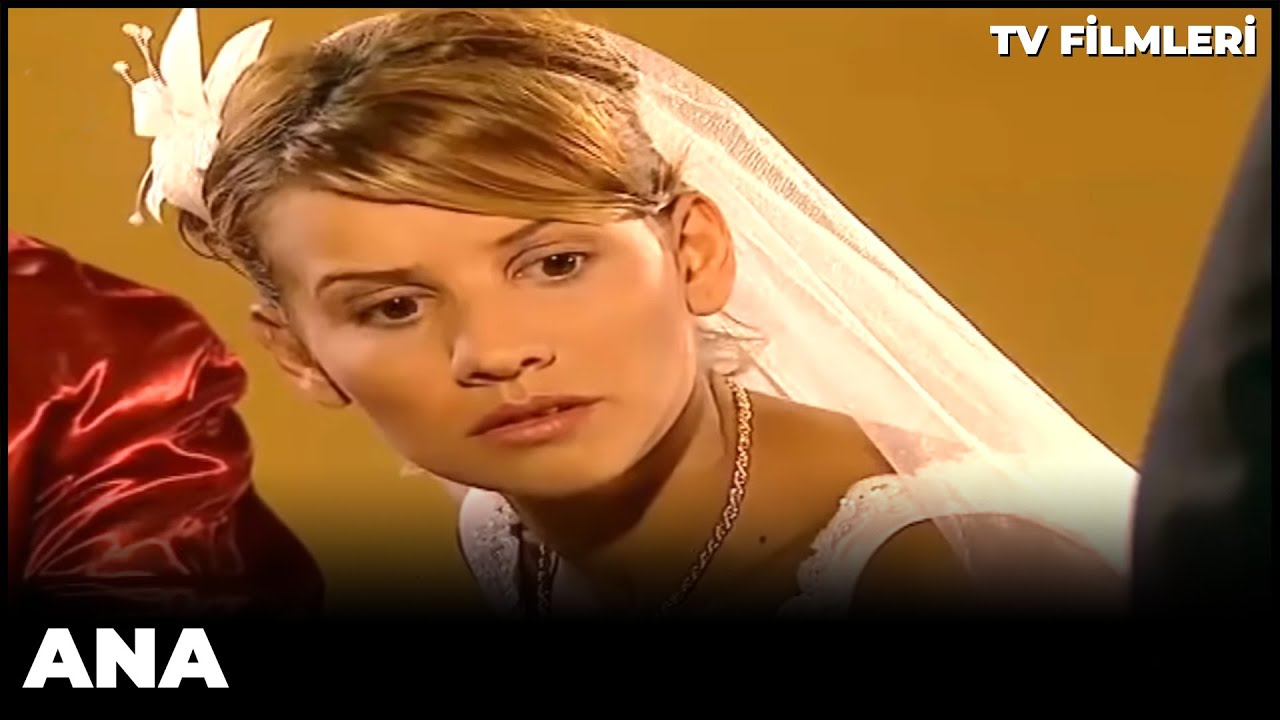 Ana - Kanal 7 TV Filmi