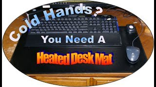 Cold Hands  I use the Kupx Heated Desk Mat  Desk Pad   My thoughts